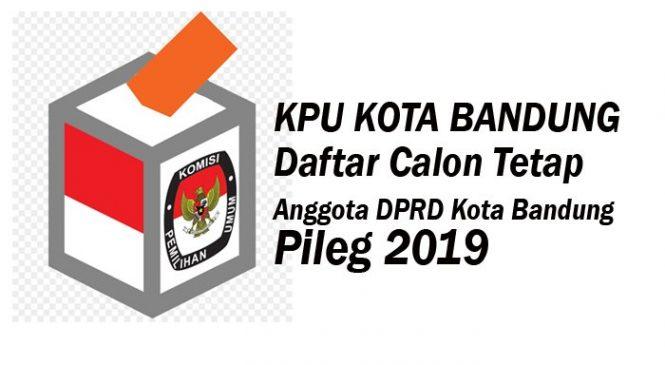 Daftar Nama Calon Tetap Pemilu Legislatif 2019 Kota Bandung